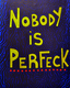 Title: Nobody is Perfeck